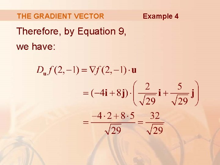 THE GRADIENT VECTOR Therefore, by Equation 9, we have: Example 4