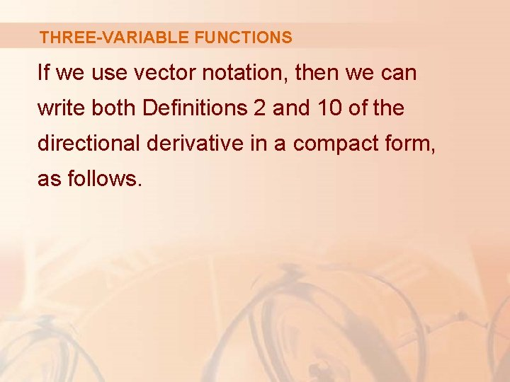 THREE-VARIABLE FUNCTIONS If we use vector notation, then we can write both Definitions 2