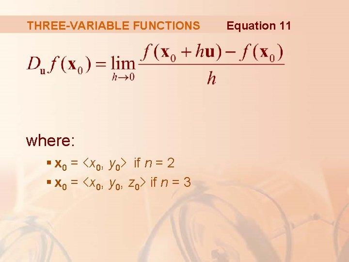 THREE-VARIABLE FUNCTIONS where: § x 0 = <x 0, y 0> if n =