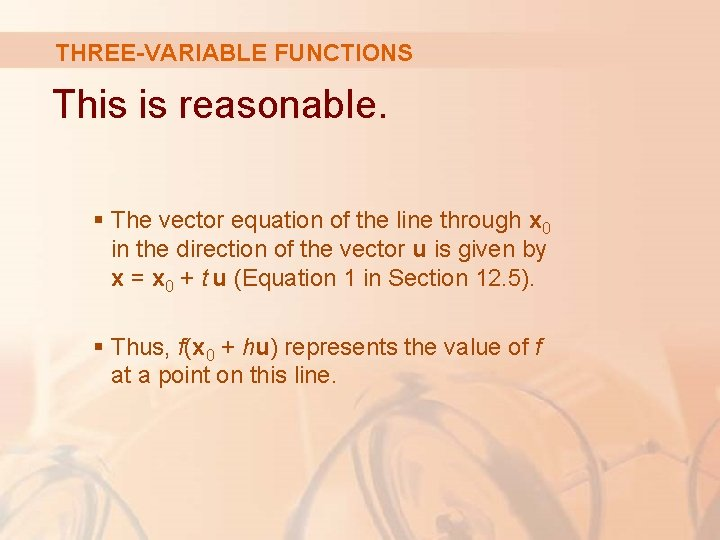 THREE-VARIABLE FUNCTIONS This is reasonable. § The vector equation of the line through x