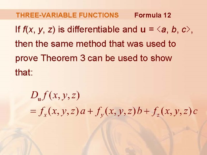 THREE-VARIABLE FUNCTIONS Formula 12 If f(x, y, z) is differentiable and u = <a,