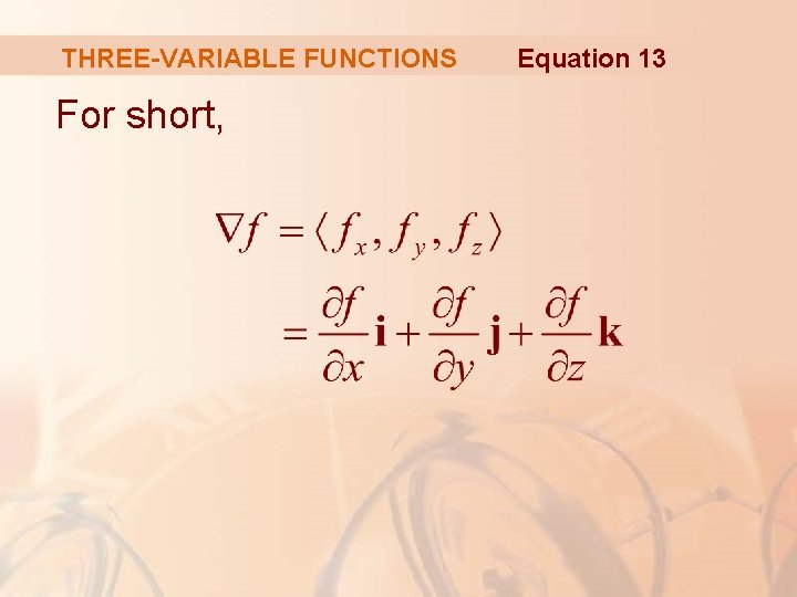 THREE-VARIABLE FUNCTIONS For short, Equation 13