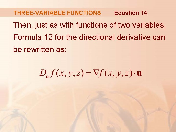 THREE-VARIABLE FUNCTIONS Equation 14 Then, just as with functions of two variables, Formula 12