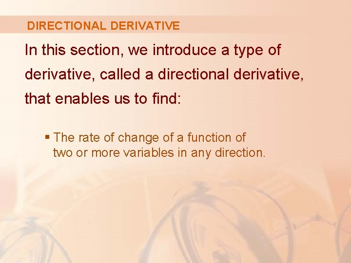 DIRECTIONAL DERIVATIVE In this section, we introduce a type of derivative, called a directional