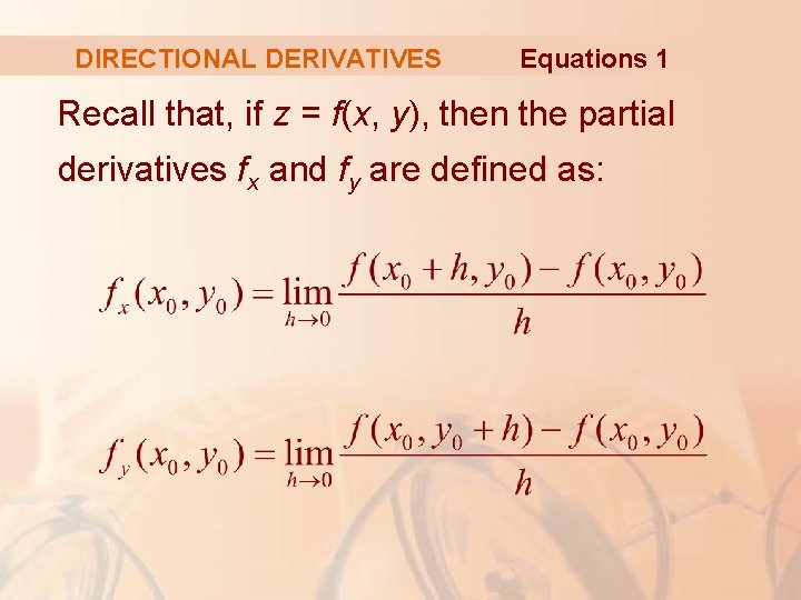 DIRECTIONAL DERIVATIVES Equations 1 Recall that, if z = f(x, y), then the partial