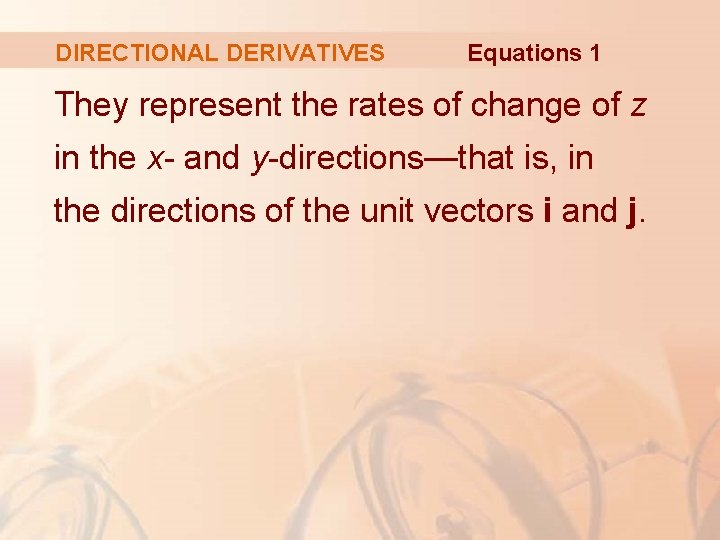 DIRECTIONAL DERIVATIVES Equations 1 They represent the rates of change of z in the