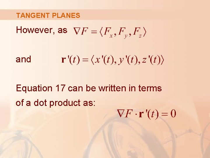 TANGENT PLANES However, as and Equation 17 can be written in terms of a