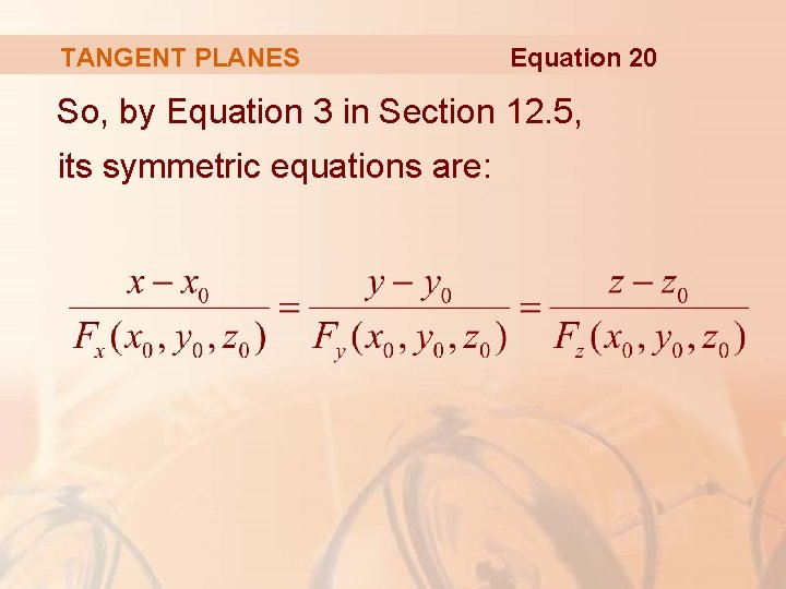 TANGENT PLANES Equation 20 So, by Equation 3 in Section 12. 5, its symmetric