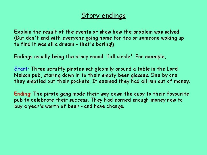 Story endings Explain the result of the events or show the problem was solved.
