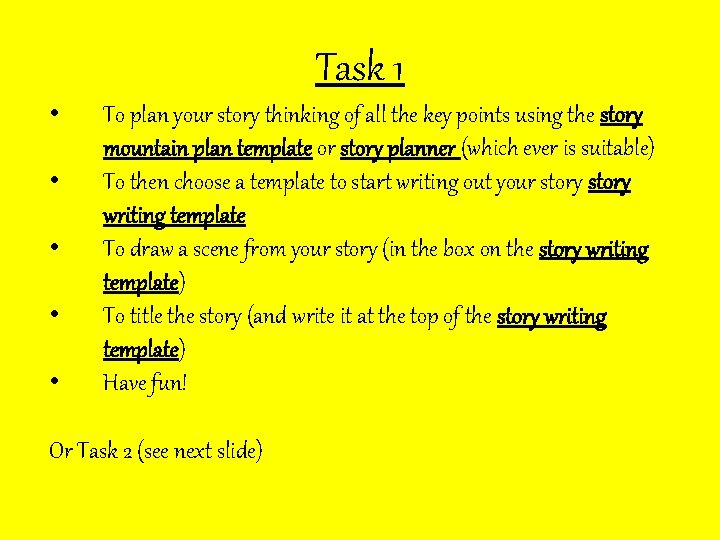 Task 1 • • • To plan your story thinking of all the key