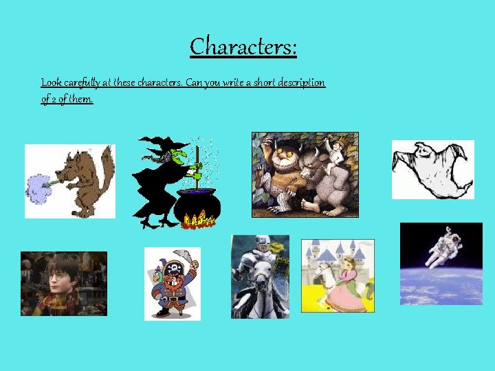 Characters: Look carefully at these characters. Can you write a short description of 2