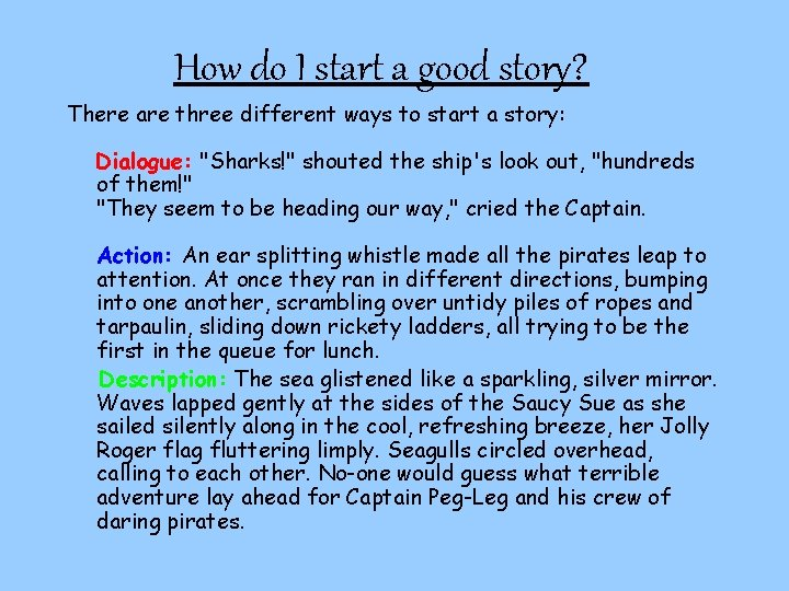How do I start a good story? There are three different ways to start