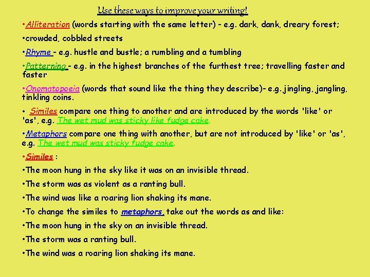 Use these ways to improve your writing! • Alliteration (words starting with the same