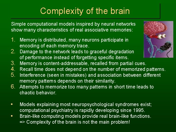 Complexity of the brain Simple computational models inspired by neural networks show many characteristics