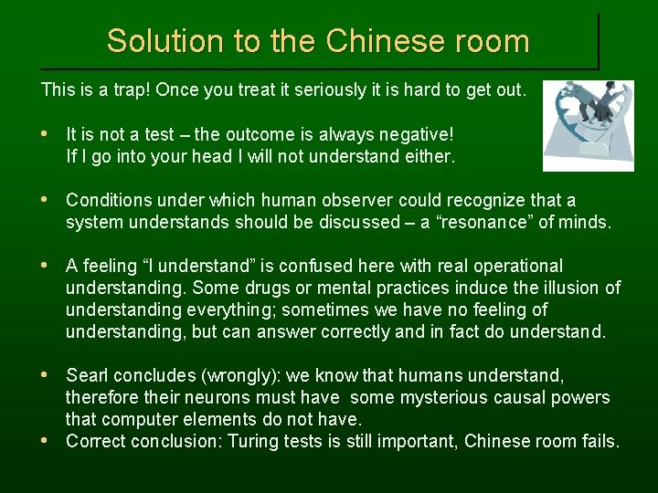 Solution to the Chinese room This is a trap! Once you treat it seriously