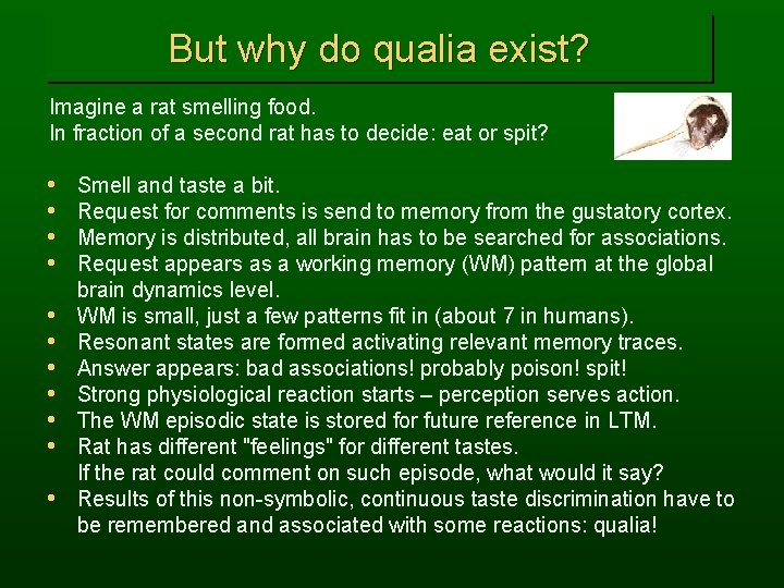 But why do qualia exist? Imagine a rat smelling food. In fraction of a