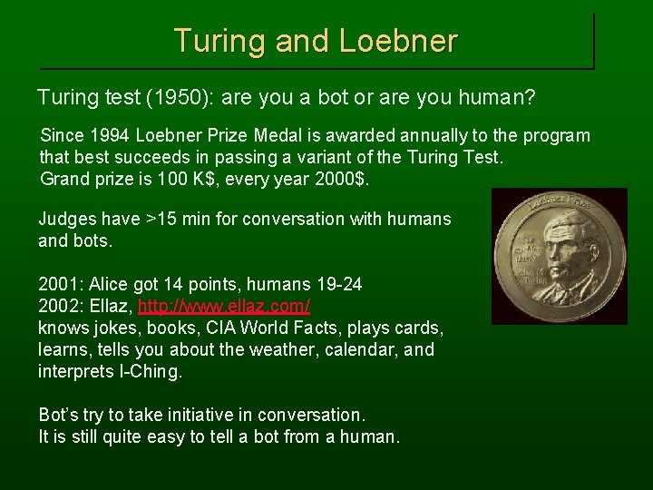Turing and Loebner Turing test (1950): are you a bot or are you human?