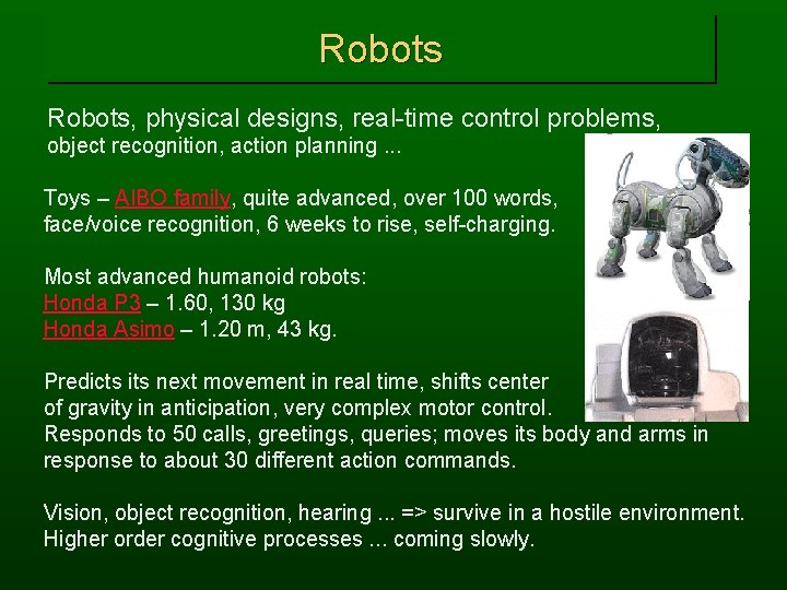 Robots, physical designs, real-time control problems, object recognition, action planning. . . Toys –