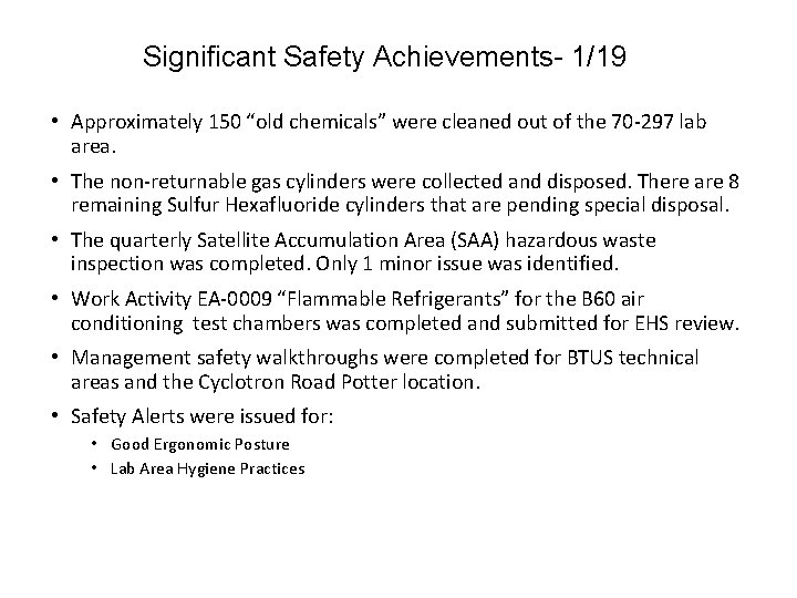 """Significant Safety Achievements- 1/19 • Approximately 150 """"old chemicals"""" were cleaned out of the"""