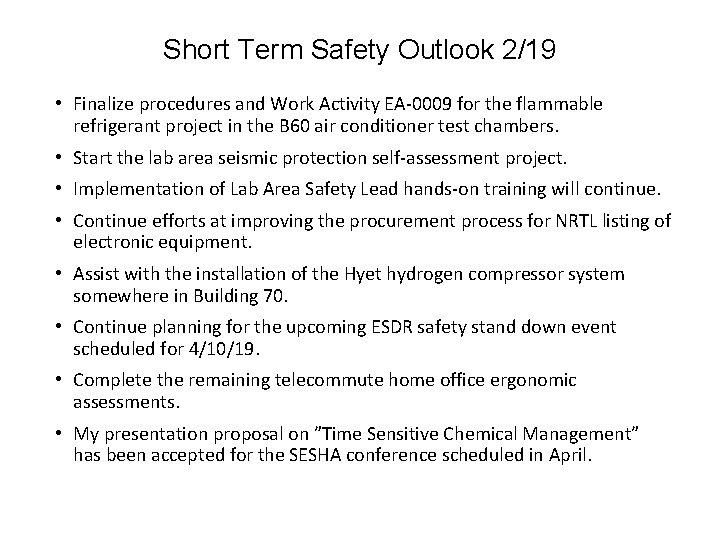Short Term Safety Outlook 2/19 • Finalize procedures and Work Activity EA-0009 for the