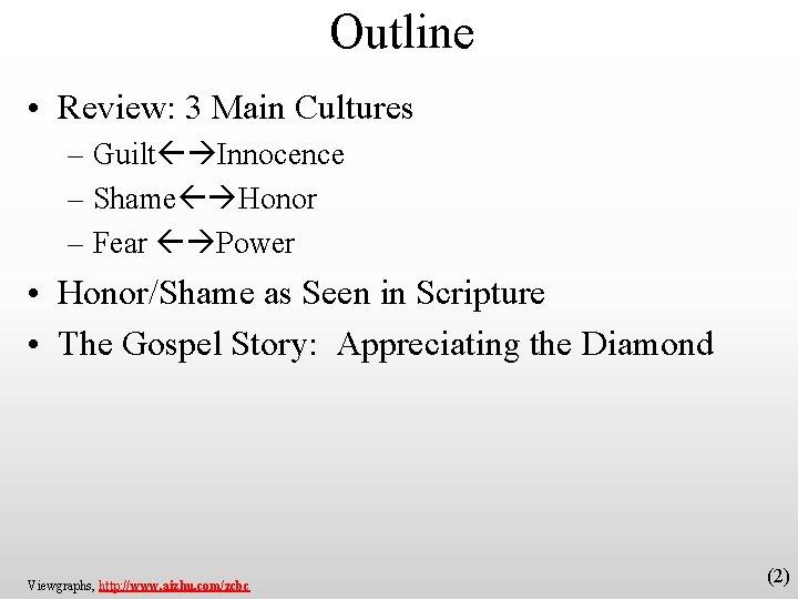 Outline • Review: 3 Main Cultures – Guilt Innocence – Shame Honor – Fear