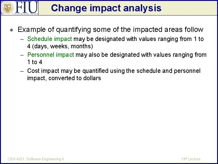 Change impact analysis Example of quantifying some of the impacted areas follow – Schedule