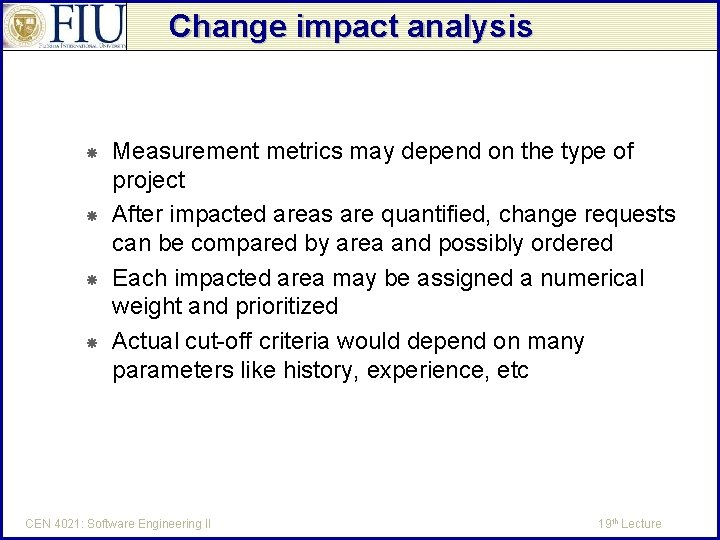 Change impact analysis Measurement metrics may depend on the type of project After impacted