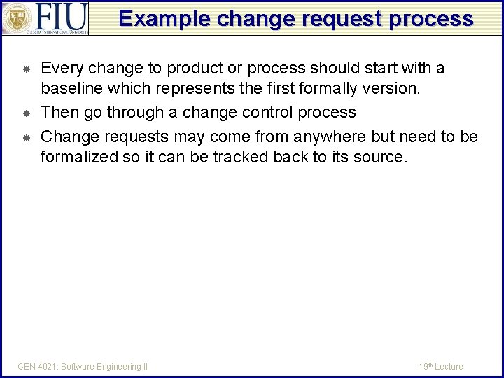 Example change request process Every change to product or process should start with a