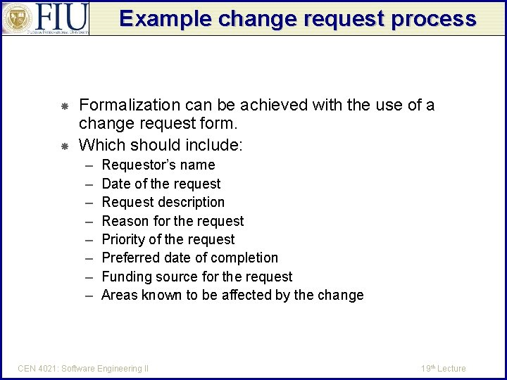 Example change request process Formalization can be achieved with the use of a change