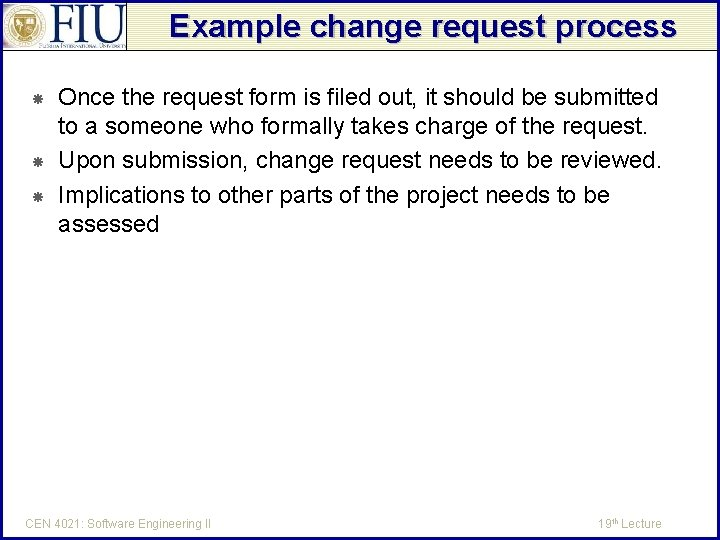 Example change request process Once the request form is filed out, it should be