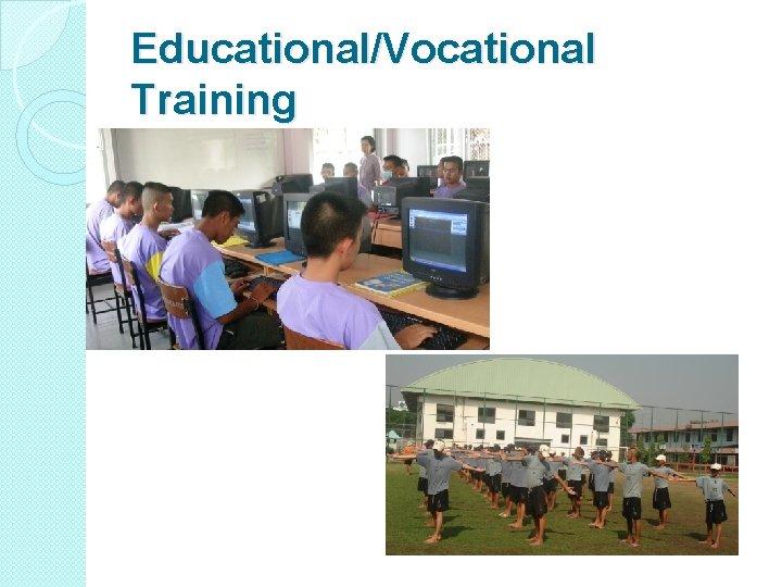 Educational/Vocational Training