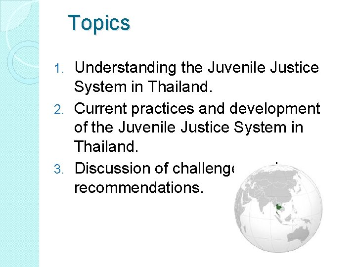 Topics Understanding the Juvenile Justice System in Thailand. 2. Current practices and development of