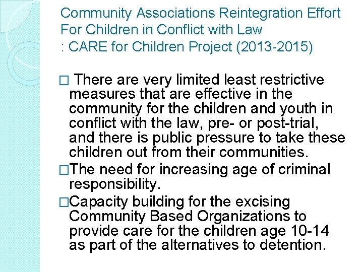 Community Associations Reintegration Effort For Children in Conflict with Law : CARE for Children