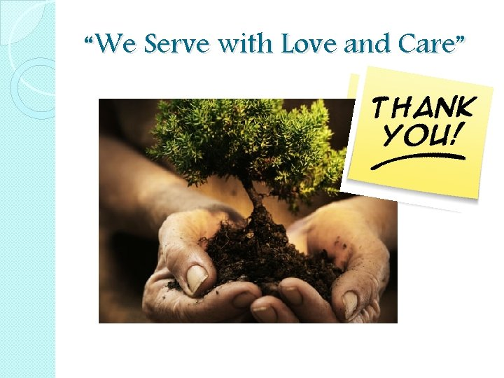 """""""We Serve with Love and Care"""""""