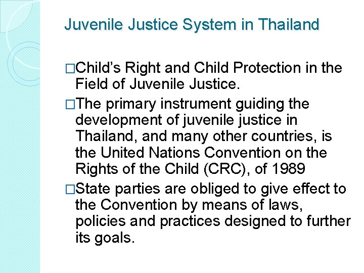 Juvenile Justice System in Thailand �Child's Right and Child Protection in the Field of