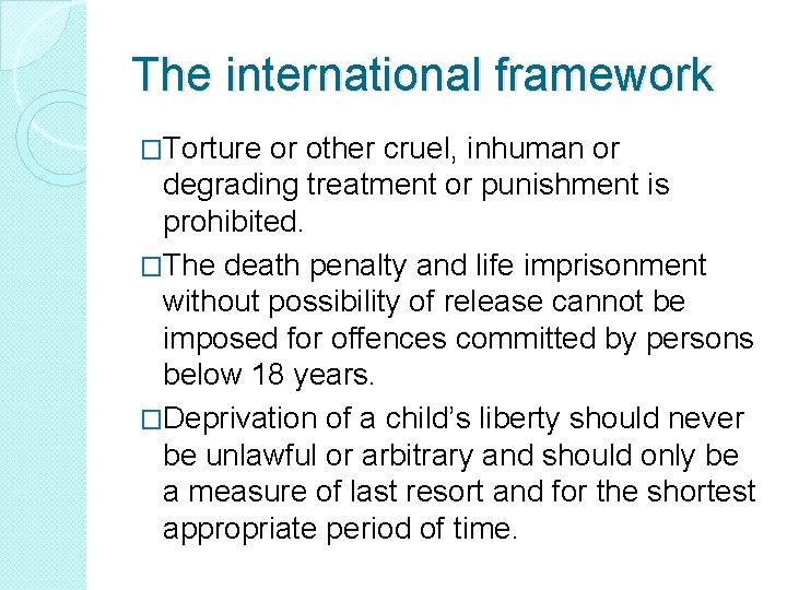 The international framework �Torture or other cruel, inhuman or degrading treatment or punishment is