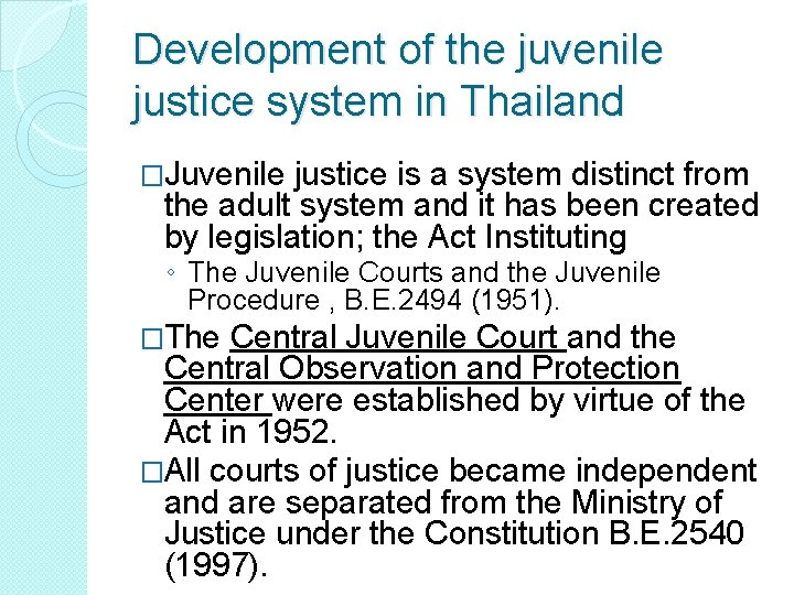 Development of the juvenile justice system in Thailand �Juvenile justice is a system distinct
