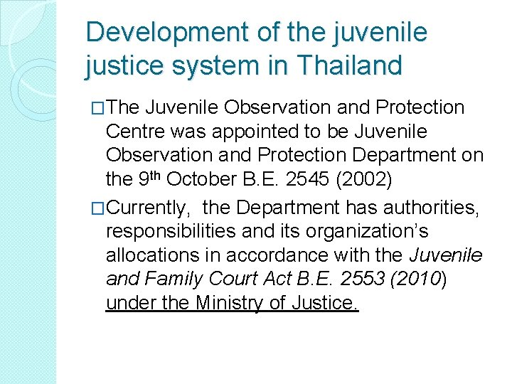 Development of the juvenile justice system in Thailand �The Juvenile Observation and Protection Centre