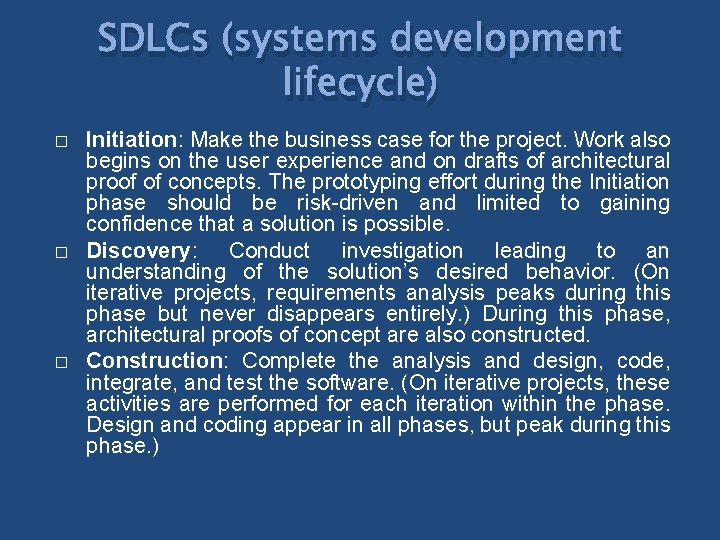 SDLCs (systems development lifecycle) � � � Initiation: Make the business case for the