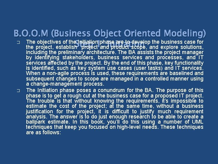 B. O. O. M (Business Object Oriented Modeling) � The objectives of the Initiation