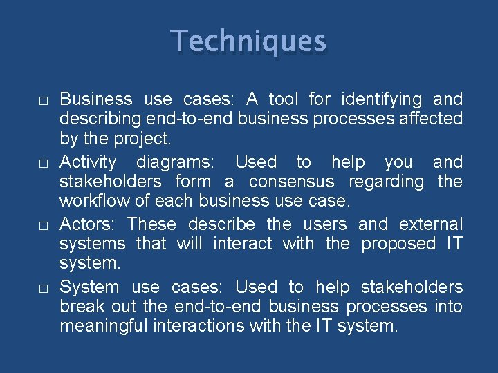 Techniques � � Business use cases: A tool for identifying and describing end-to-end business
