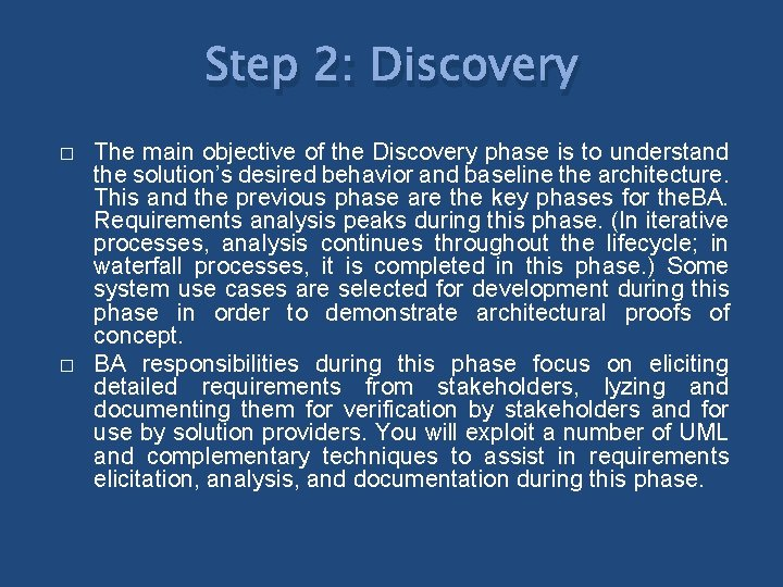 Step 2: Discovery � � The main objective of the Discovery phase is to