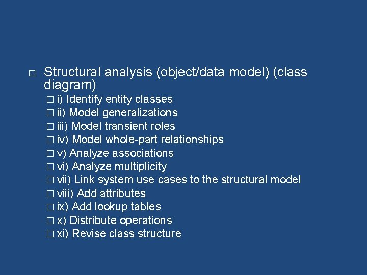 � Structural analysis (object/data model) (class diagram) � i) Identify entity classes � ii)