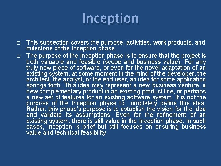Inception � � This subsection covers the purpose, activities, work products, and milestone of