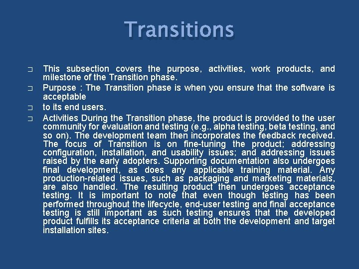 Transitions � � This subsection covers the purpose, activities, work products, and milestone of
