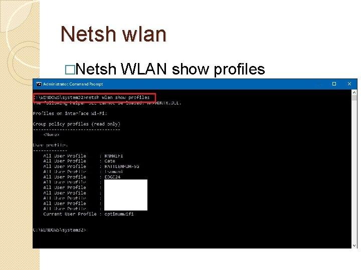 Netsh wlan �Netsh WLAN show profiles