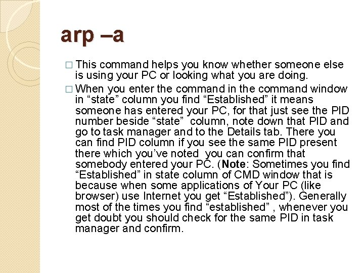 arp –a � This command helps you know whether someone else is using your