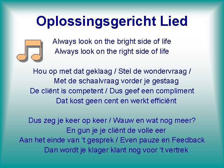 Oplossingsgericht Lied Always look on the bright side of life Always look on the