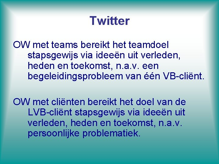 Twitter OW met teams bereikt het teamdoel stapsgewijs via ideeën uit verleden, heden en