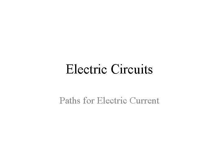 Electric Circuits Paths for Electric Current